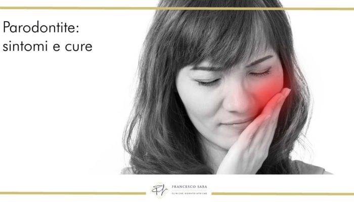 Parodontite: sintomi e cura | Cliniche Odontoiatriche a Roma