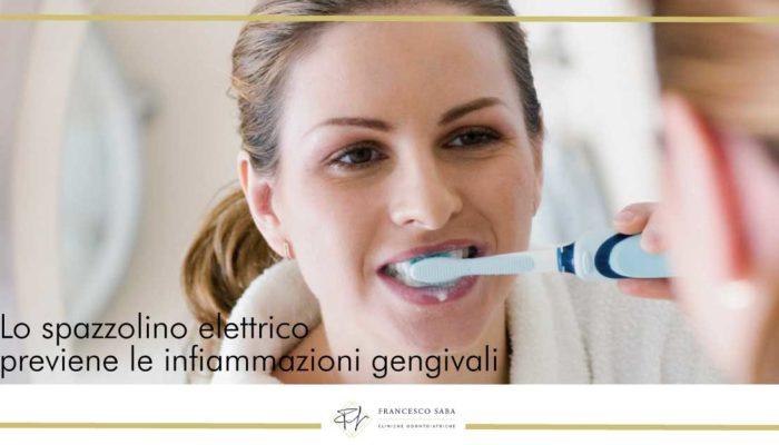 Lo spazzolino elettrico previene le infiammazioni gengivali | Cliniche Odontoiatriche a Roma